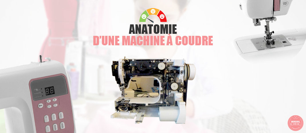anatomie machine a coudre