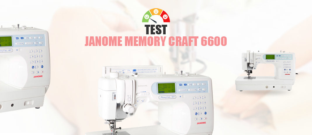 Test Janome Memory Craft 6600