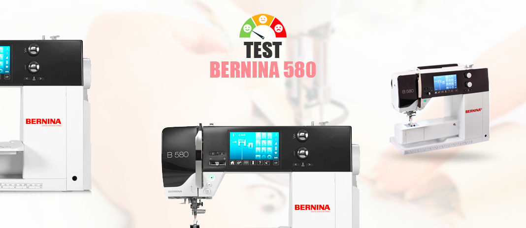 test bernina 580